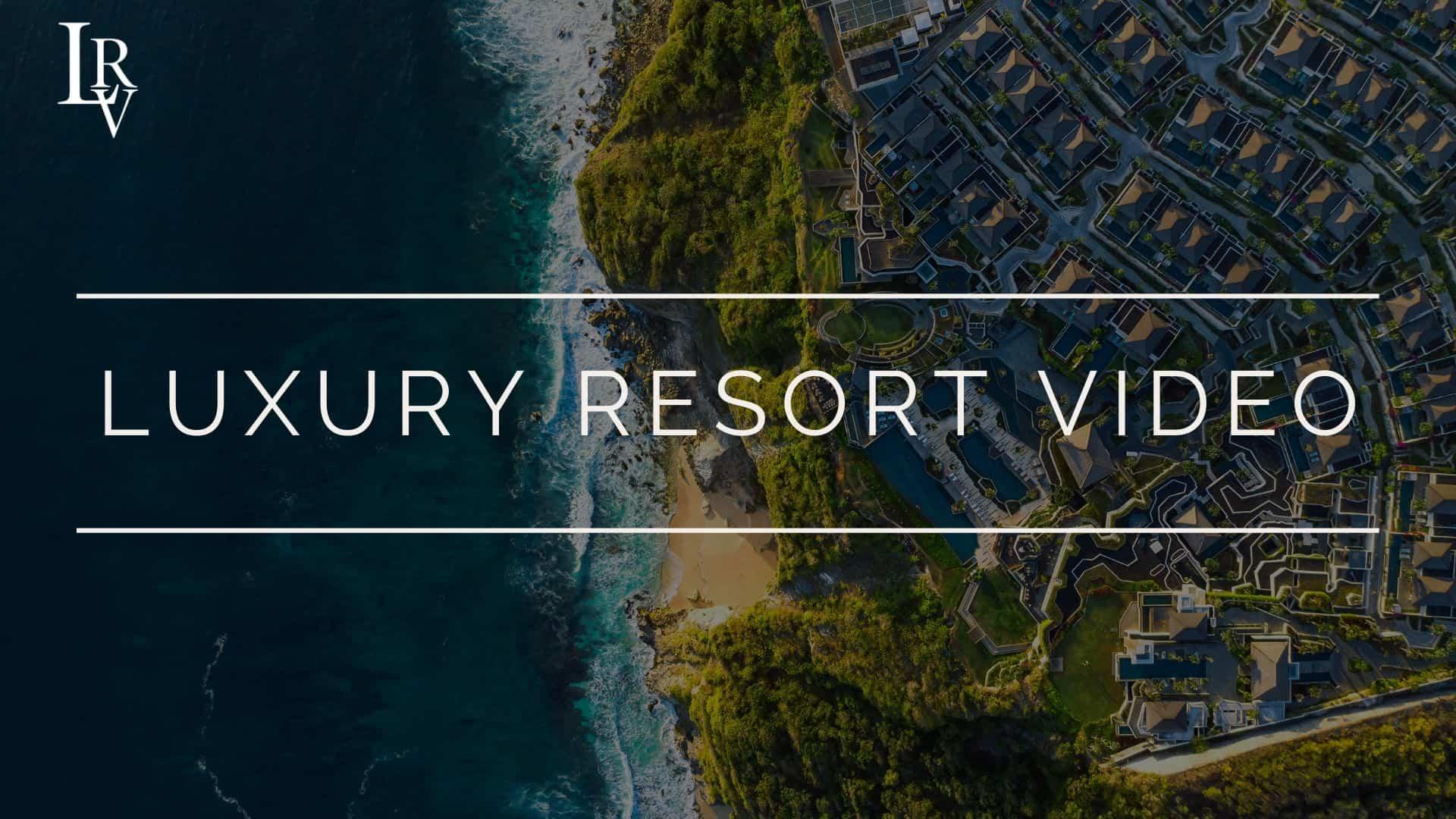 luxury-resort-video-video-reel