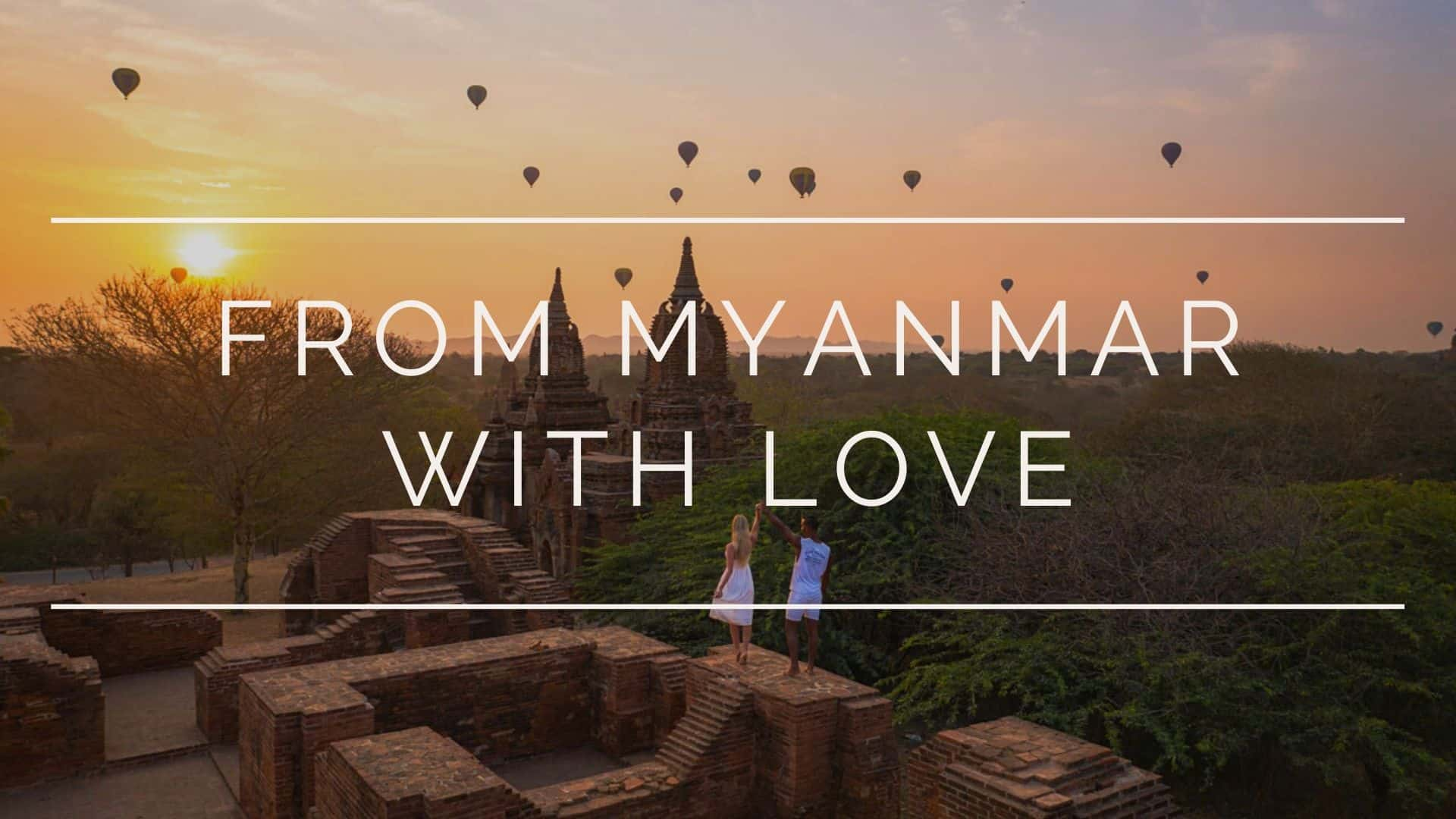 from-myanmar-with-love